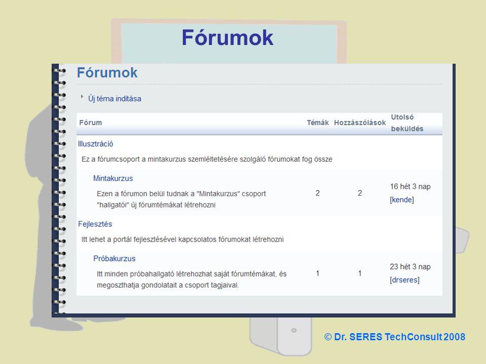Fórumok © Dr. SERES TechConsult 2008