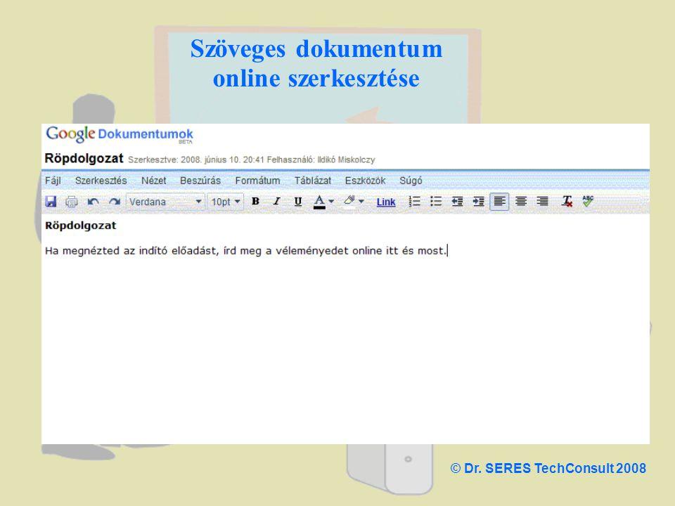 Szöveges dokumentum online szerkesztése © Dr. SERES TechConsult 2008