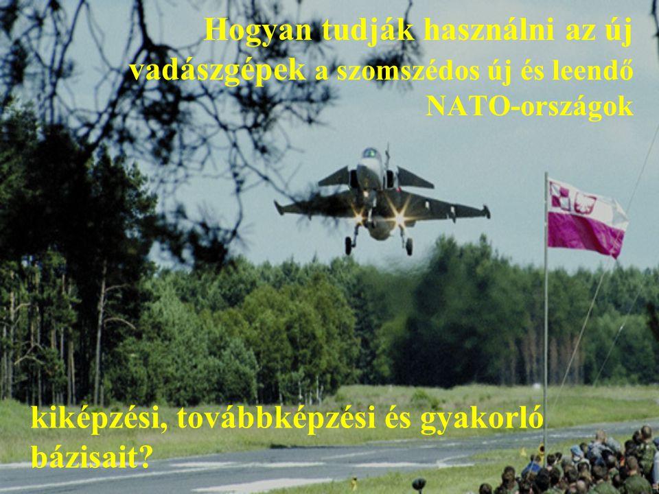 Hogyan tudják használni az új vadászgépek a szomszédos új és leendő NATO- országok repülőtereinek navigációs és kiszolgáló rendszereit