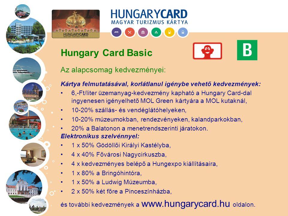 Kártya felmutatásával, korlátlanul igénybe vehető kedvezmények: 6,-Ft/liter üzemanyag-kedvezmény kapható a Hungary Card-dal ingyenesen igényelhető MOL Green kártyára a MOL kutaknál, 10-20% szállás- és vendéglátóhelyeken, 10-20% múzeumokban, rendezvényeken, kalandparkokban, 20% a Balatonon a menetrendszerinti járatokon.