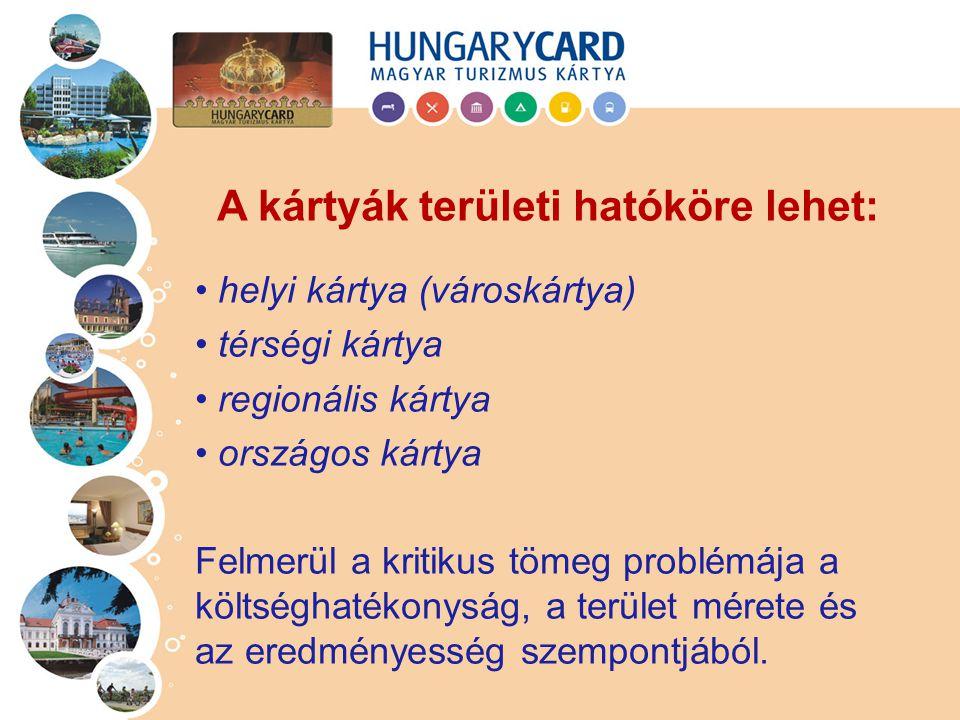 helyi kártya (városkártya) térségi kártya regionális kártya országos kártya Felmerül a kritikus tömeg problémája a költséghatékonyság, a terület méret