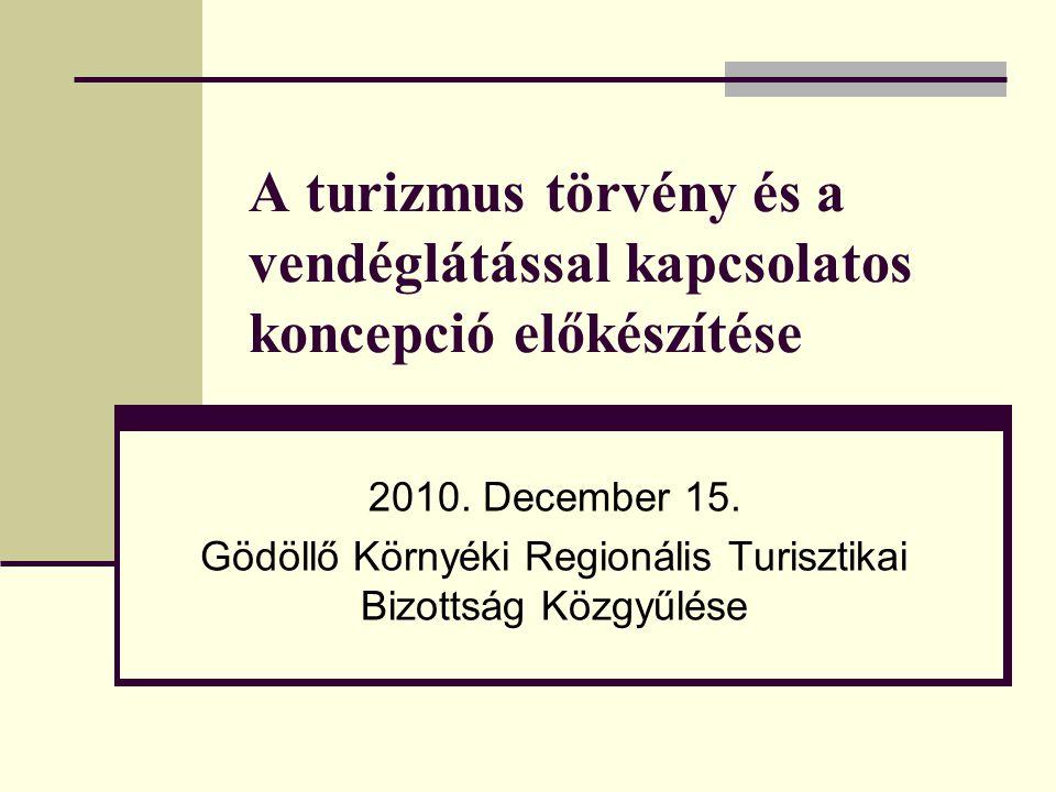 A turizmus törvény és a vendéglátással kapcsolatos koncepció előkészítése 2010.