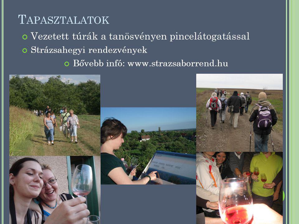 T APASZTALATOK Vezetett túrák a tanösvényen pincelátogatással Strázsahegyi rendezvények Bővebb infó: www.strazsaborrend.hu