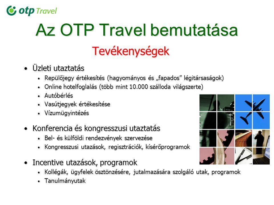 """Az OTP Travel bemutatása Tevékenységek KiutaztatásKiutaztatás Repülőjegy és szállásfoglalás Repülőjegy és szállásfoglalás Körutazások (autóbusszal és repülőgéppel) Körutazások (autóbusszal és repülőgéppel) Városlátogatások (egyénileg és csoportosan) Városlátogatások (egyénileg és csoportosan) Üdülések Üdülések """"Fly & Drive utak """"Fly & Drive utak Tengeri hajóutak (egyénileg és csoportosan) Tengeri hajóutak (egyénileg és csoportosan) BelföldBelföld Üdülések (hegyvidéki, vízparti, wellness, városi és falusi) Üdülések (hegyvidéki, vízparti, wellness, városi és falusi) Kulturális és szabadidős programok Kulturális és szabadidős programok Csoportos utazások Csoportos utazások BeutaztatásBeutaztatás Külföldi utazási irodák, cégek és egyéni ügyfelek számára Külföldi utazási irodák, cégek és egyéni ügyfelek számára Turisztikai szolgáltatások, rendezvények, konferenciák Turisztikai szolgáltatások, rendezvények, konferenciák"""
