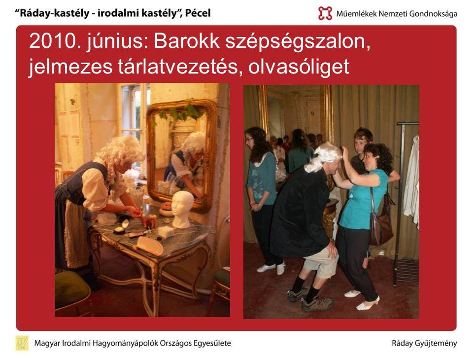 2010. június: Barokk szépségszalon, jelmezes tárlatvezetés, olvasóliget