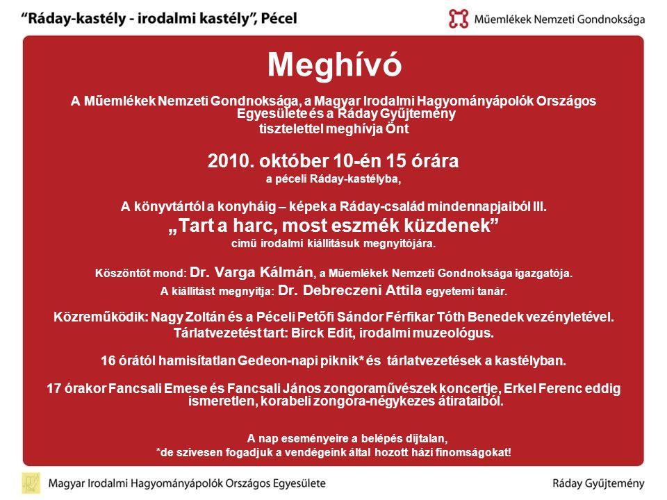 Meghívó A Műemlékek Nemzeti Gondnoksága, a Magyar Irodalmi Hagyományápolók Országos Egyesülete és a Ráday Gyűjtemény tisztelettel meghívja Önt 2010.