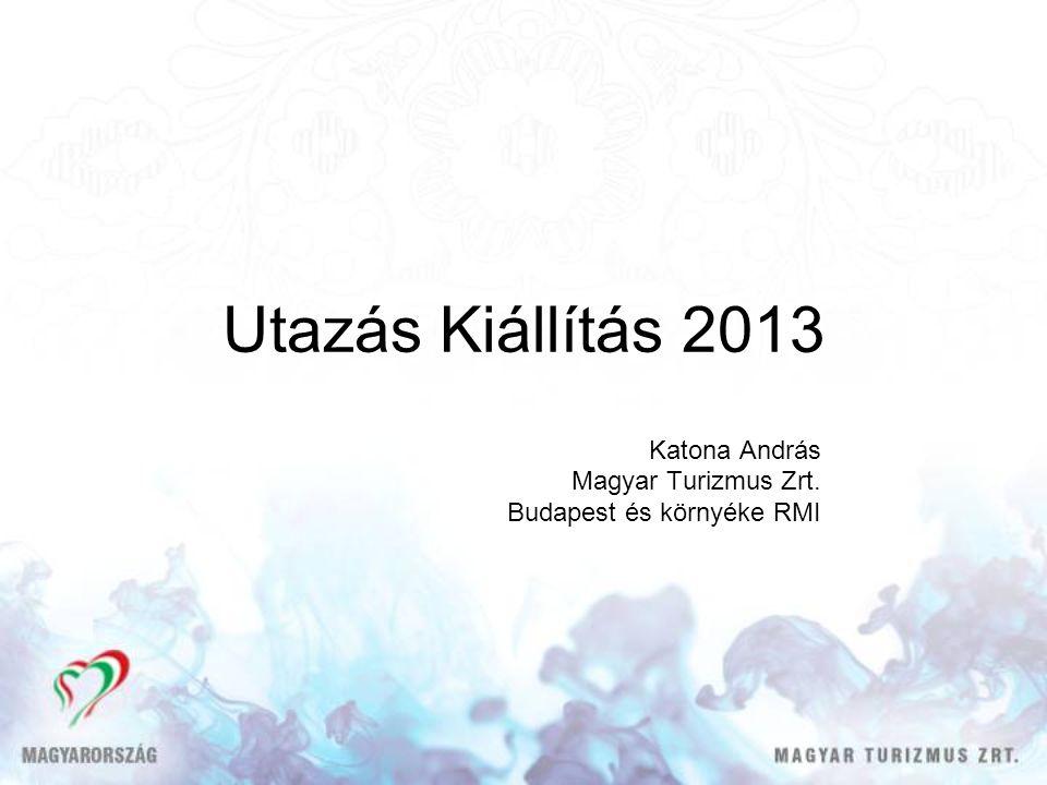 Utazás Kiállítás 2013 Katona András Magyar Turizmus Zrt. Budapest és környéke RMI