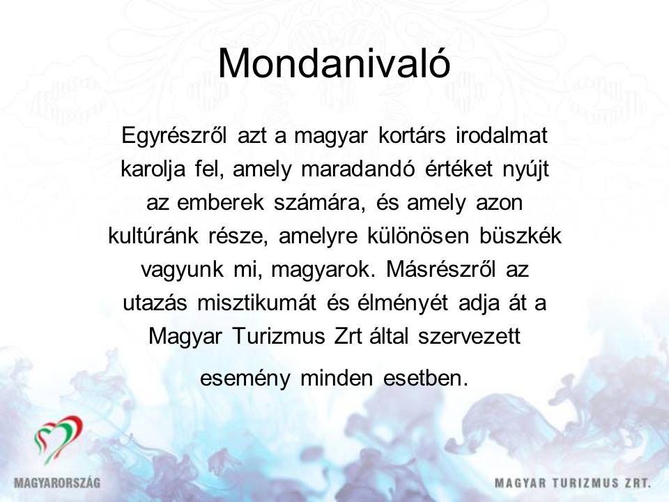 Mondanivaló Egyrészről azt a magyar kortárs irodalmat karolja fel, amely maradandó értéket nyújt az emberek számára, és amely azon kultúránk része, am