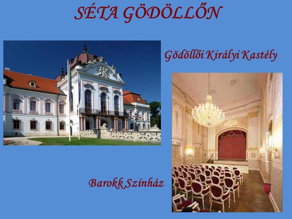 SÉTA GÖDÖLLŐN Gödöllői Királyi Kastély Barokk Színház