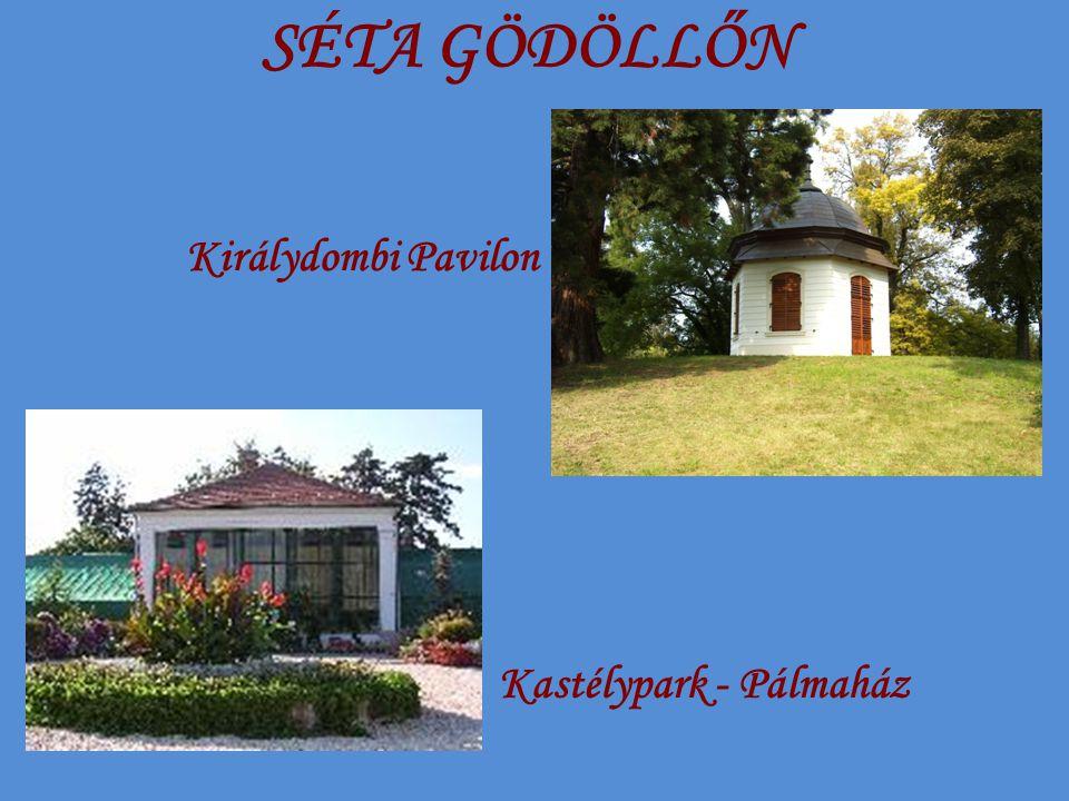SÉTA GÖDÖLLŐN Kastélypark - Pálmaház Királydombi Pavilon