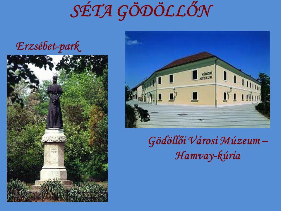 SÉTA GÖDÖLLŐN Gödöllői Városi Múzeum – Hamvay-kúria Erzsébet-park