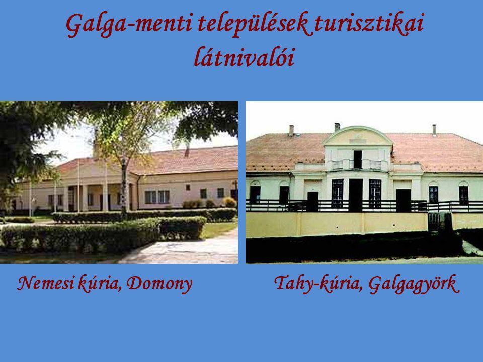 Galga-menti települések turisztikai látnivalói Nemesi kúria, DomonyTahy-kúria, Galgagyörk