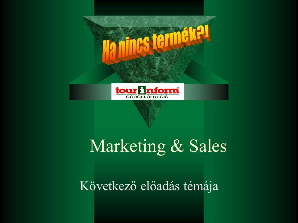 Marketing & Sales Következő előadás témája