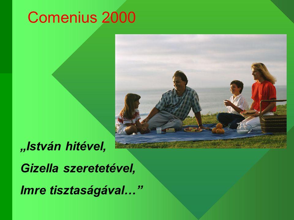 """Comenius 2000 """"István hitével, Gizella szeretetével, Imre tisztaságával…"""