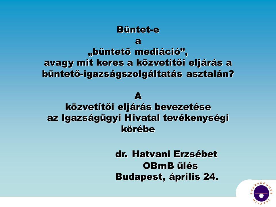 """Büntet-ea """"büntető mediáció , avagy mit keres a közvetítői eljárás a büntető-igazságszolgáltatás asztalán."""