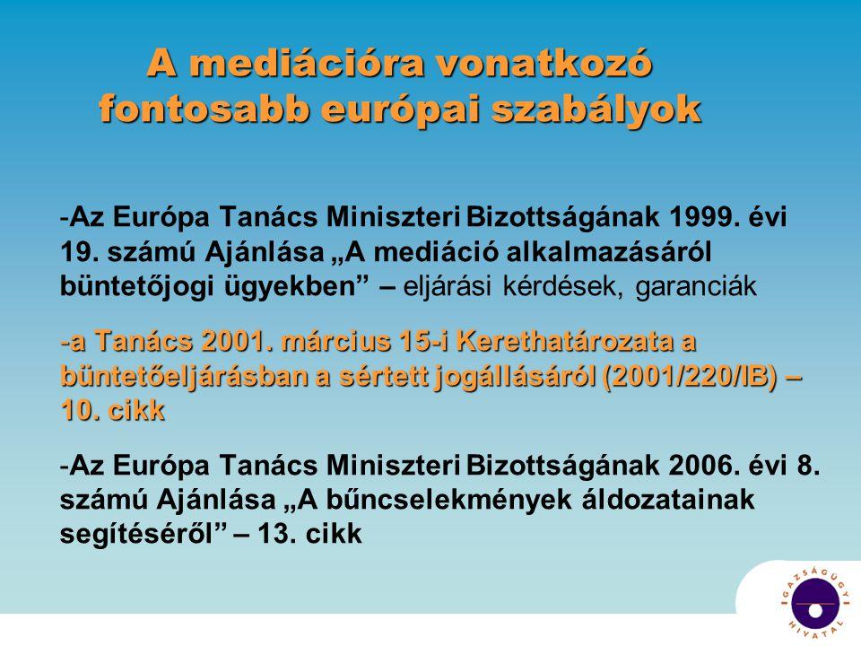 A mediációra vonatkozó fontosabb európai szabályok -Az Európa Tanács Miniszteri Bizottságának 1999.