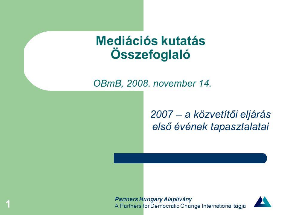 Partners Hungary Alapítvány A Partners for Democratic Change International tagja 1 Mediációs kutatás Összefoglaló OBmB, 2008.