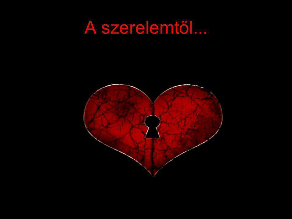 A szerelemtől...