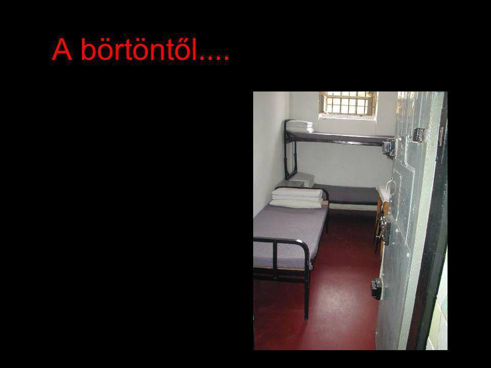 A börtöntől....