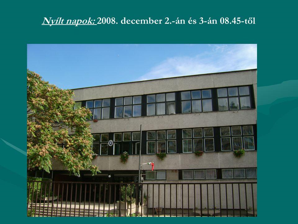 Nyílt napok: 2008. december 2.-án és 3-án 08.45-től