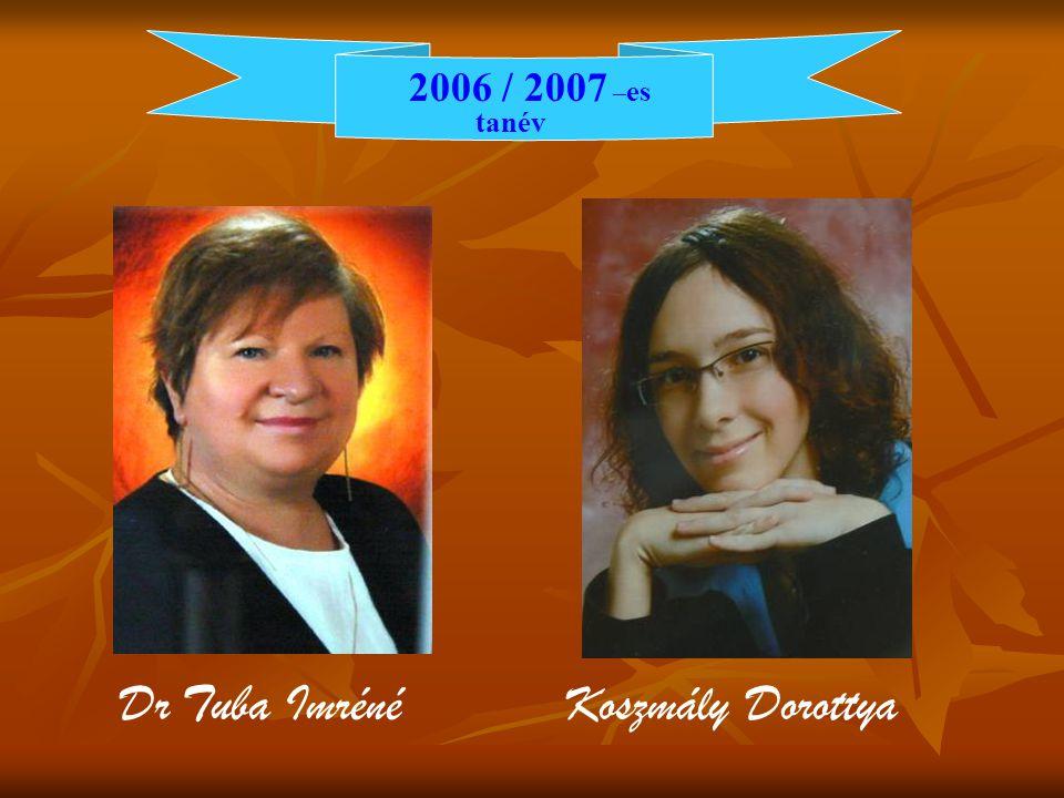2007 / 2008 – as tanév Seyné Nagymihály ÉvaBöde Diána