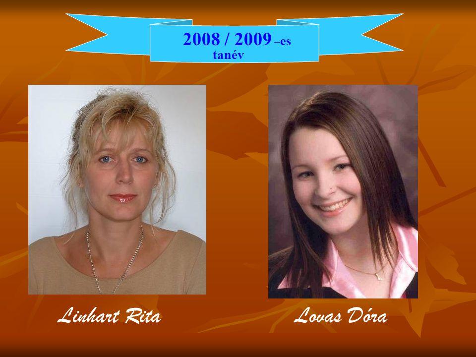 2008 / 2009 – es tanév Linhart Rita Lovas Dóra