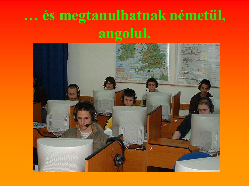 … és megtanulhatnak németül, angolul.