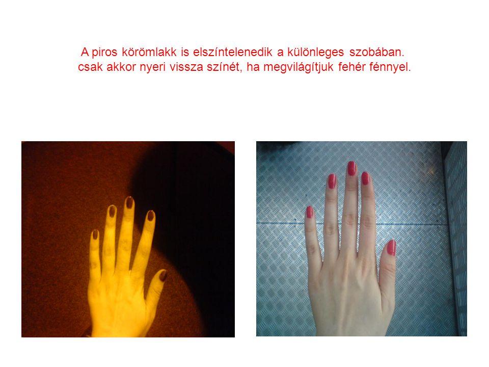 A piros körömlakk is elszíntelenedik a különleges szobában. csak akkor nyeri vissza színét, ha megvilágítjuk fehér fénnyel.