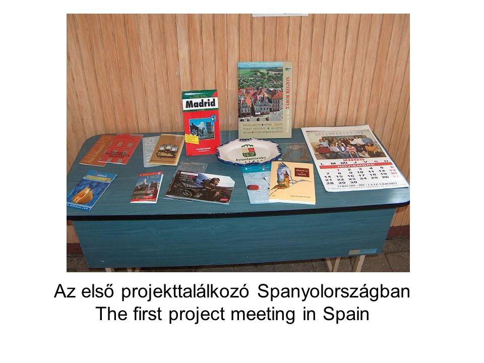 Az első projekttalálkozó Spanyolországban The first project meeting in Spain