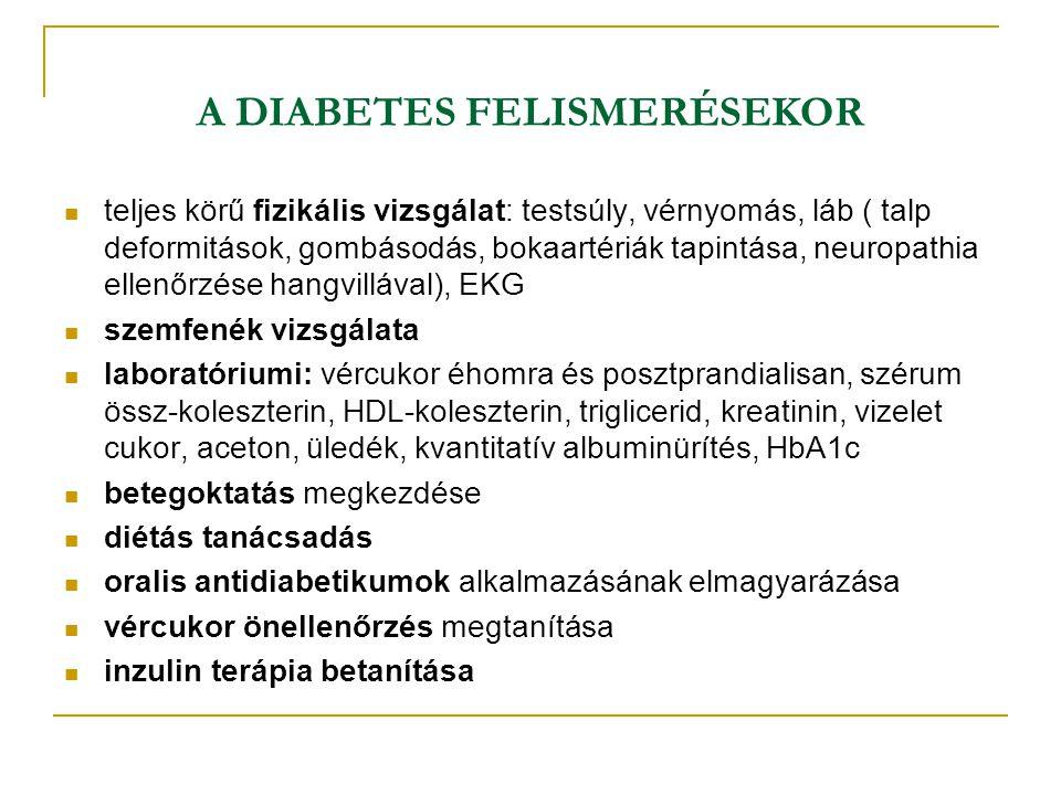 A DIABETES FELISMERÉSEKOR teljes körű fizikális vizsgálat: testsúly, vérnyomás, láb ( talp deformitások, gombásodás, bokaartériák tapintása, neuropath