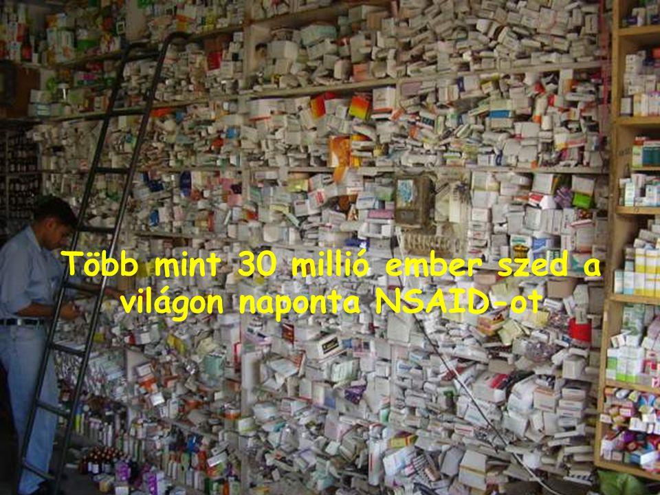 3 Több mint 30 millió ember szed a világon naponta NSAID-ot