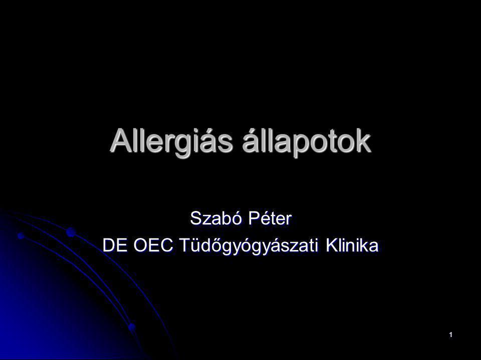 1 Allergiás állapotok Szabó Péter DE OEC Tüdőgyógyászati Klinika