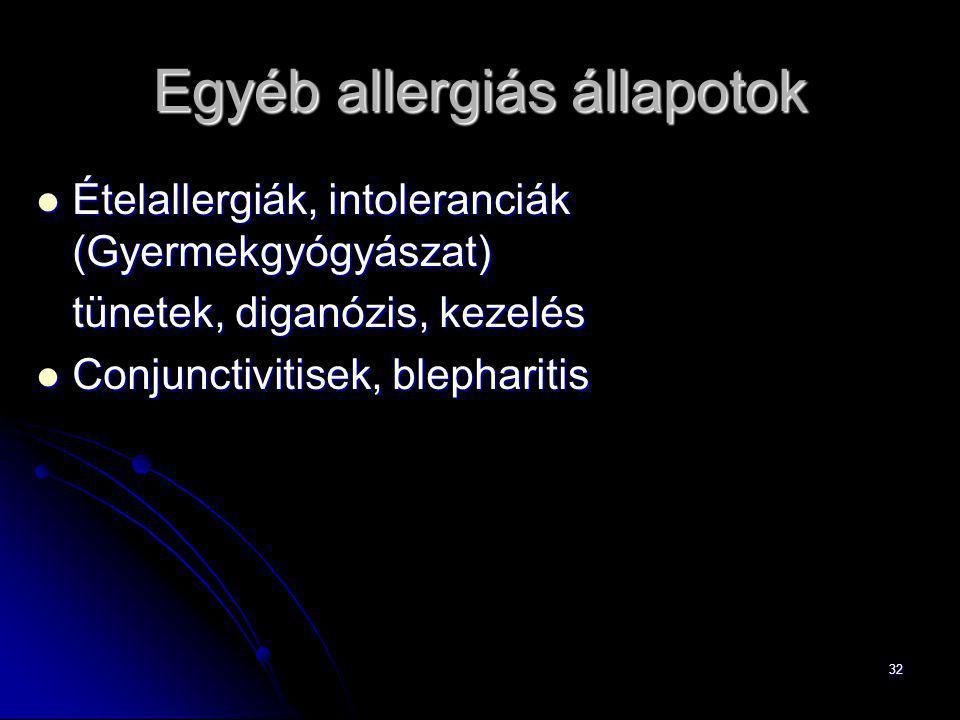 32 Egyéb allergiás állapotok Ételallergiák, intoleranciák (Gyermekgyógyászat) Ételallergiák, intoleranciák (Gyermekgyógyászat) tünetek, diganózis, kez