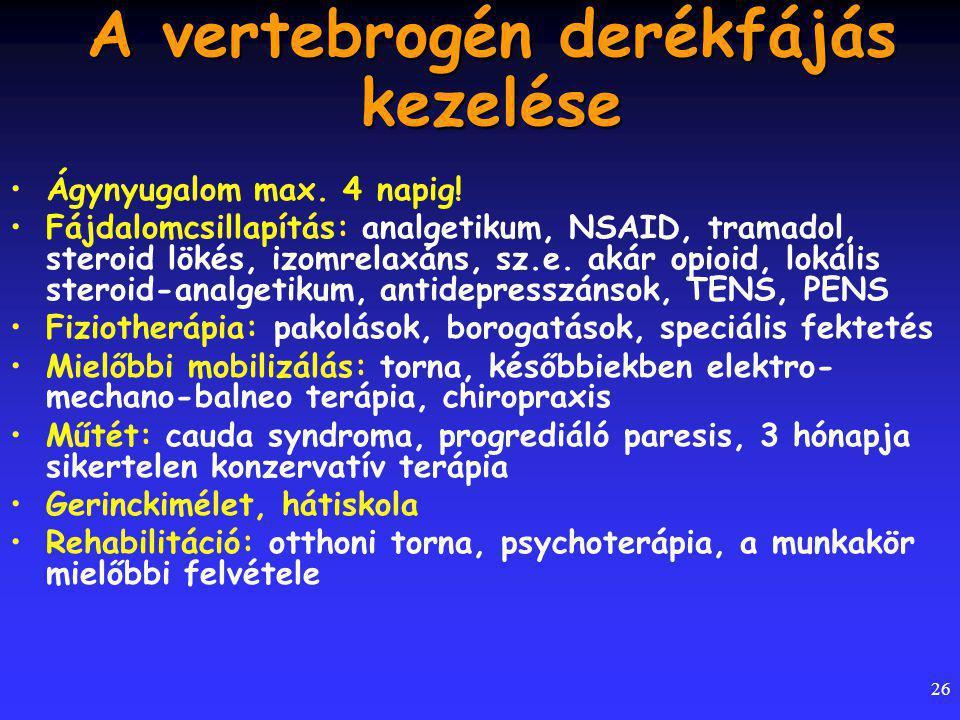 26 A vertebrogén derékfájás kezelése Ágynyugalom max.