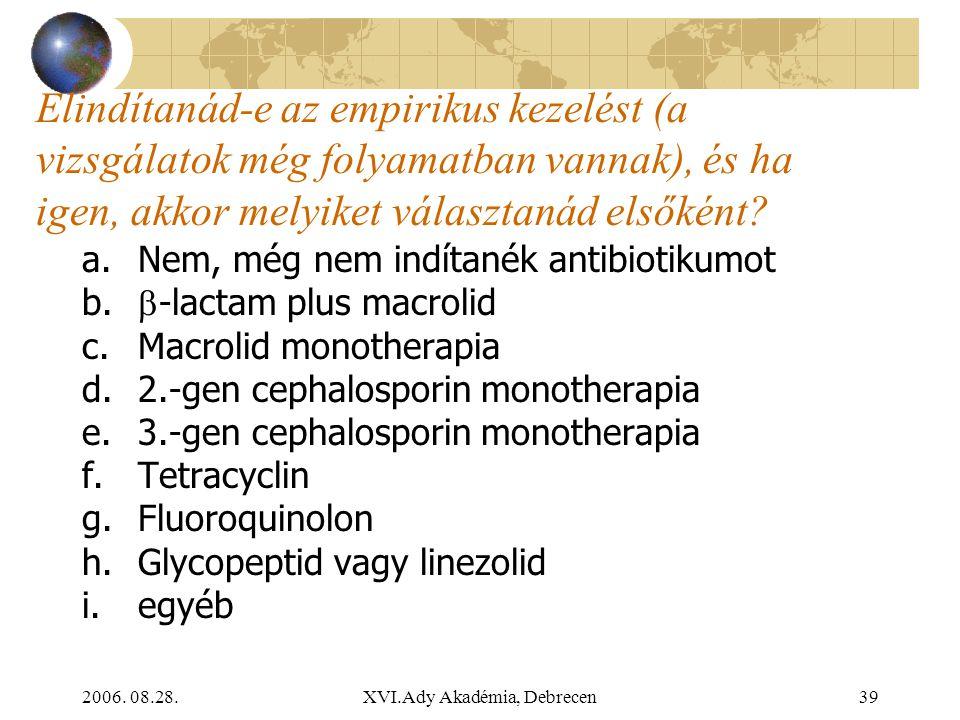 2006. 08.28.XVI.Ady Akadémia, Debrecen39 Elindítanád-e az empirikus kezelést (a vizsgálatok még folyamatban vannak), és ha igen, akkor melyiket válasz