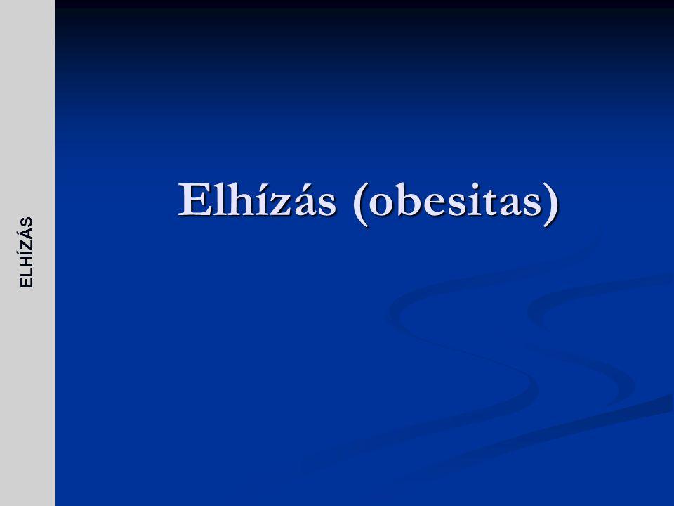 Az elhízást (obesitas) a bevitt és a felhasznált energia mennyiségi hosszútávon létrejövő aránytalansága okozza.