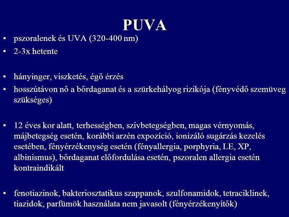 PUVA pszoralenek és UVA (320-400 nm) 2-3x hetente hányinger, viszketés, égő érzés hosszútávon nő a bőrdaganat és a szürkehályog rizikója (fényvédő sze