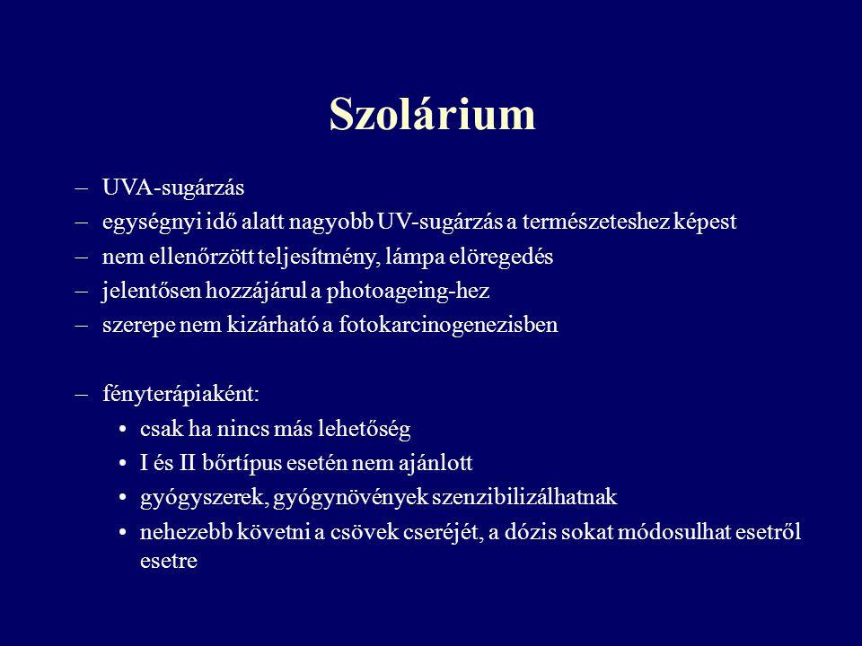Szolárium –UVA-sugárzás –egységnyi idő alatt nagyobb UV-sugárzás a természeteshez képest –nem ellenőrzött teljesítmény, lámpa elöregedés –jelentősen h