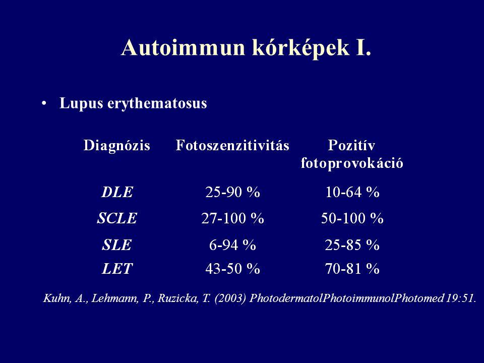 Autoimmun kórképek I. Lupus erythematosus Kuhn, A., Lehmann, P., Ruzicka, T. (2003) PhotodermatolPhotoimmunolPhotomed 19:51.