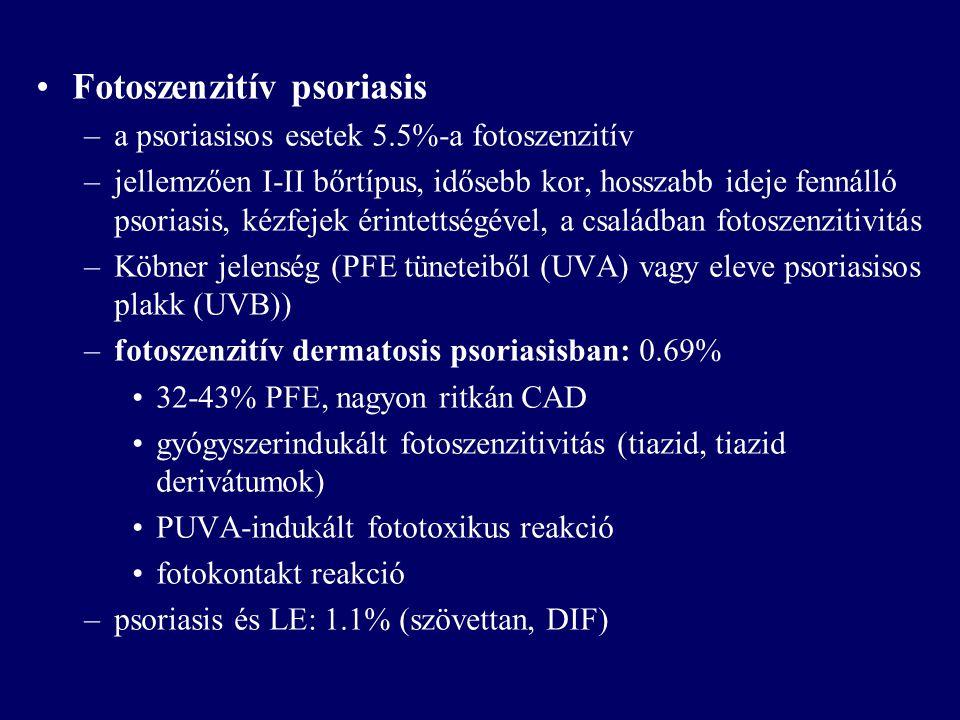 Fotoszenzitív psoriasis –a psoriasisos esetek 5.5%-a fotoszenzitív –jellemzően I-II bőrtípus, idősebb kor, hosszabb ideje fennálló psoriasis, kézfejek