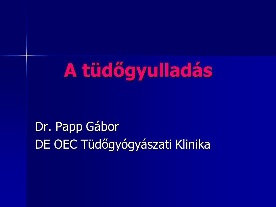 A tüdőgyulladás Dr. Papp Gábor DE OEC Tüdőgyógyászati Klinika