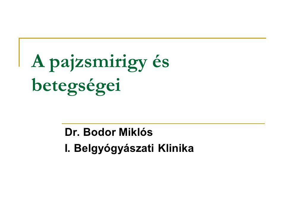 A pajzsmirigy és betegségei Dr. Bodor Miklós I. Belgyógyászati Klinika
