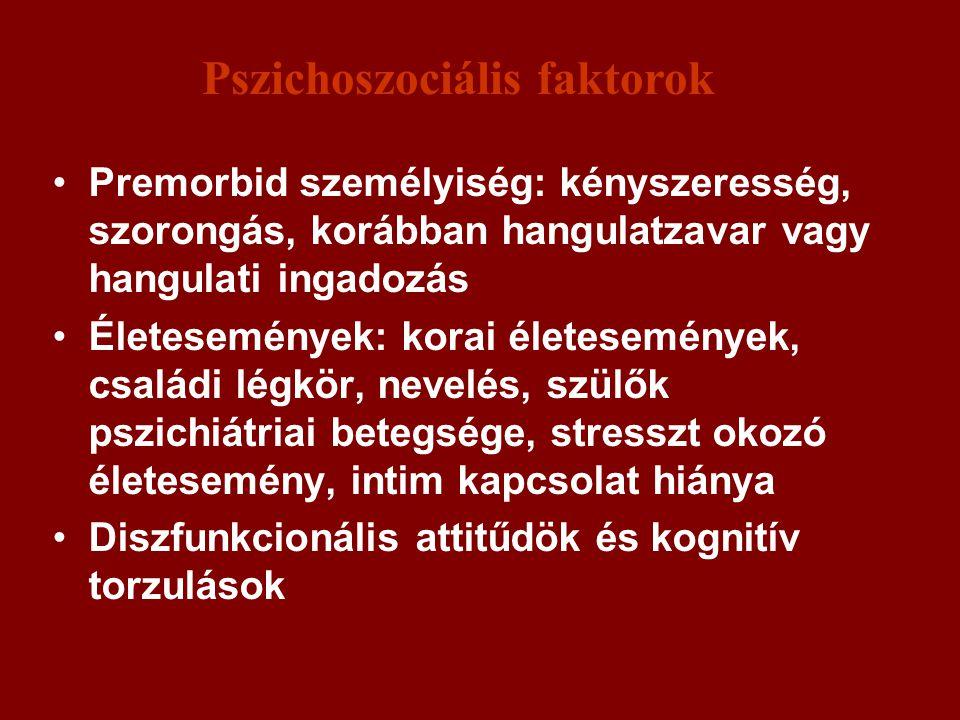 Premorbid személyiség: kényszeresség, szorongás, korábban hangulatzavar vagy hangulati ingadozás Életesemények: korai életesemények, családi légkör, n