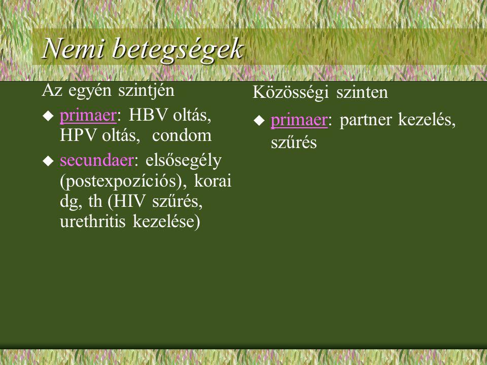 Az egyén szintjén  primaer: HBV oltás, HPV oltás, condom  secundaer: elsősegély (postexpozíciós), korai dg, th (HIV szűrés, urethritis kezelése) Köz