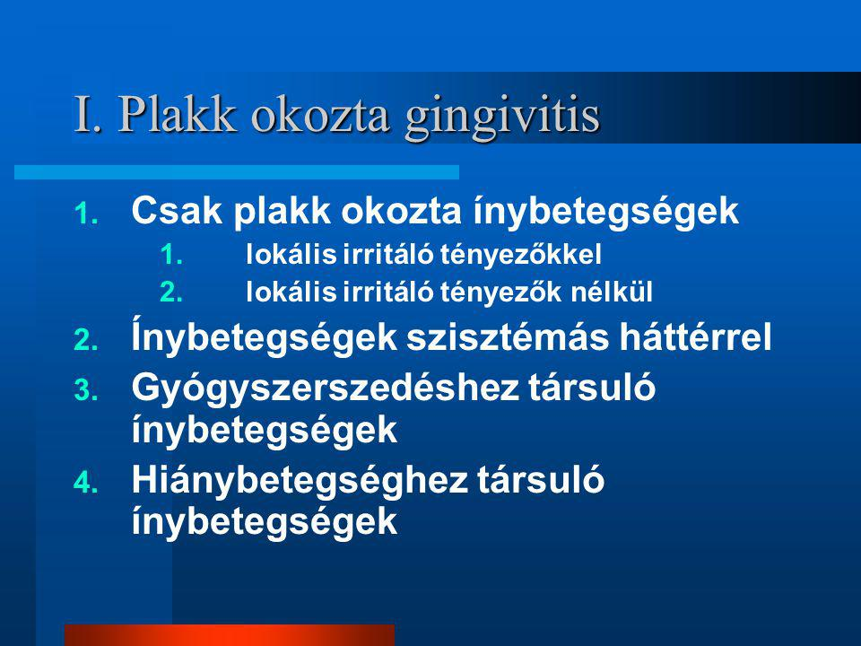 I.Plakk okozta gingivitis 1.