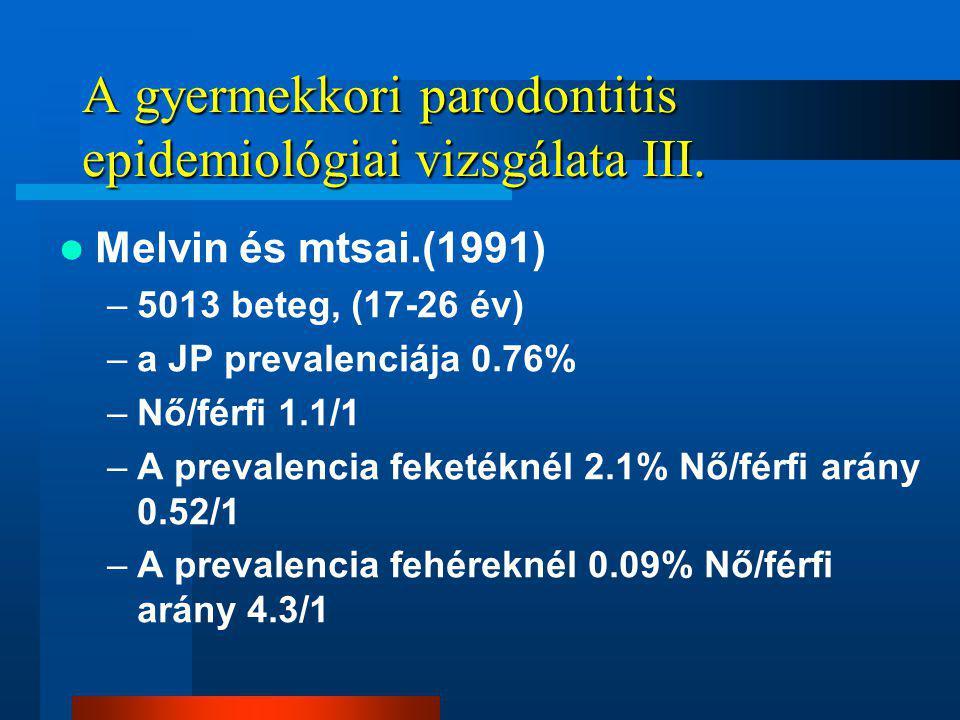 A gyermekkori parodontitis epidemiológiai vizsgálata III.