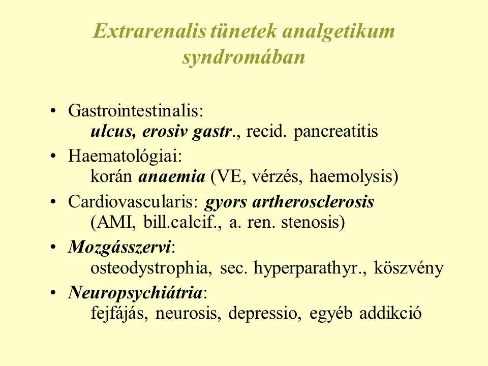 Diagnózis analg.nephropathiában Anamn.: min. 3 kg (> 3000 db) kevert por v.
