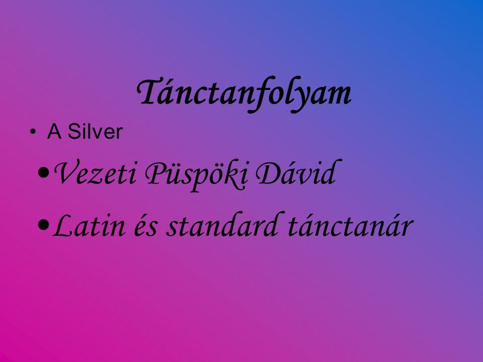 Tánctanfolyam A Silver Vezeti Püspöki Dávid Latin és standard tánctanár