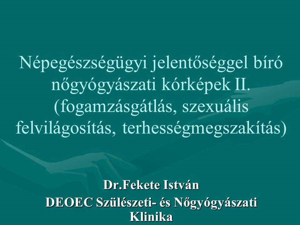 Népegészségügyi jelentőséggel bíró nőgyógyászati kórképek II.
