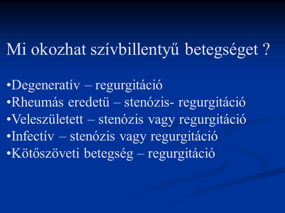 VITIUM Definíció: -a billentyűket (elégtelen záródás, szűkület) - a pitvari és kamrai septumot - és a nagy ereket érintő strukturális rendellenességek